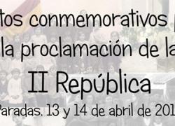 Paradas organiza una serie de actos conmemorativos por la proclamación de la II República y la memoria democrática