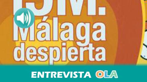 «Después del 15M las luchas se diversificaron en ámbitos muy concretos, y Málaga Despierta pretende recuperar espacios de coordinación», Juan Diaz, integrante de Málaga Despierta