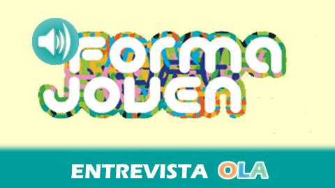 «Forma Joven ayuda a abordar temas amplios como la alimentación, la educación sexual, la violencia de género o las adicciones, como a las drogas o las nuevas tecnologías», Silvia Sicre, técnico de Promoción de Salud (Distrito Sanitario Aljarafe-Sevilla Norte)
