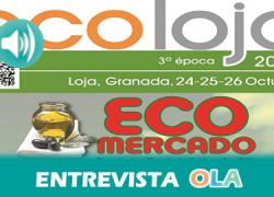 """""""ECOLOJA surgió con el objetivo de conseguir que Loja fuera el centro neurálgico de Andalucía de productos ecológicos"""", Antonio Manuel Cobos, concejal de Medio Ambiente de Loja (Granada)"""