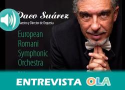 «El flamenco es la manifestación del sentimiento de un pueblo oprimido con sabor a sangre y miedo pero también alegría», Paco Suárez, director de la European Romaní Sinfonic Orquestra