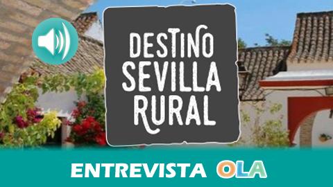 """""""Sevilla Rural es una plataforma digital de recursos turísticos de ámbito cultural, patrimonial, históricos, de gastronomía y de naturaleza"""", Ezequiel Díaz, técnico del proyecto 'Destino Sevilla Rural'"""