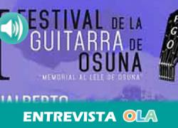 """""""El Festival de la Guitarra de Osuna se diferencia de otros por su variedad de estilos y la calidad de los artistas, aquí tocamos de todo"""", Saúl Cabrera, coordinador del festival de Osuna"""