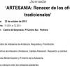 El Centro de Empresas de Pedrera acogerá, el próximo 22 de octubre, una jornada sobre artesanía que tiene como objetivo de poner en valor y trabajar por el renacer de los oficios tradicionales de la Comarca