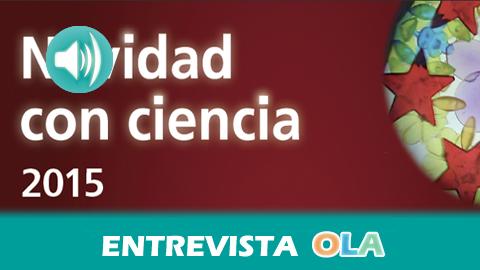 """""""Tratamos de aprender cosas que nos interesan relacionadas con la Navidad, como la ciencia de los juguetes"""", Paz Posse, encargada del programa 'Navidad con Ciencia', Parque de las Ciencias de Andalucía"""