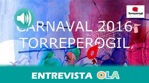 """""""La característica principal del carnaval torreño es que la gente lo vive en la calle; son tardes de calles repletas de gente"""", Juan Fco. Torres, concejal de Turismo y Desarrollo local – Torreperogil (Jaén)"""