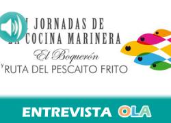 """""""Estas iniciativas gastronómicas no se centran sólo en la degustación, queremos que las personas que vengan se queden con ganas de más"""", Valentina Esteban, concejal de Desarrollo Local – Punta Umbría (Huelva)"""