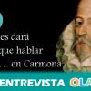 """""""La actividad de Cervantes en la literatura no se limita a El Quijote y hemos querido poner en valor toda su obra con un abanico de actividades muy amplio"""", Ramón Gavira, Cultura y Turismo – Carmona (Sevilla)"""