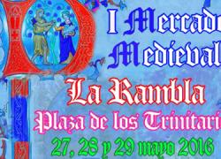 El primer Mercado Medieval de La Rambla tendrá lugar en la Plaza de los Trinitarios este fin de semana con diversas actividades infantiles, actuaciones musicales y puestos de artesanía y gastronomía