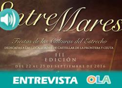 Comienza una nueva edición de Algeciras Entremares, una fiesta de las culturas del Estrecho que promociona la historia, la etnografía y tradiciones de territorios vecinos