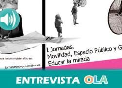 La Universidad de Sevilla acoge las primeras Jornadas de Movilidad, Espacio Público y Género para debatir sobre un modelo urbano más inclusivo y accesible