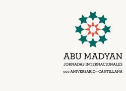 Personalidades relevantes en la investigación del legado andalusí se dan cita en las Jornadas Internacionales sobre la figura de Abu Madyan de Cantillana