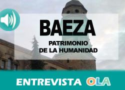 Baeza, Ciudad Patrimonio de la Humanidad por la Unesco, recibe la catalogación como Municipio Turístico y refuerza su atractivo arquitectónico y medio ambiental