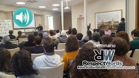 Diario sonoro de la primera jornada del Seminario sobre Periodismo Ético 'Procesos Migratorios y Minorías: El Periodismo ante los Nuevos Retos' – RespectWords
