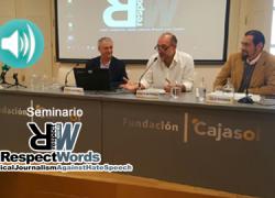 Diario sonoro de la segunda jornada del Seminario sobre Periodismo Ético 'Procesos Migratorios y Minorías: El Periodismo ante los Nuevos Retos' – RespectWords