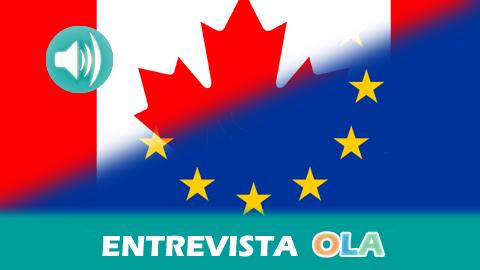 Desde la organización ATTAC advierten de que el CETA puede ser la puerta trasera de entrada a las multinacionales de EEUU ante la posible paralización del TTIP