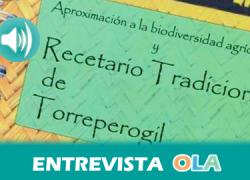 Un recetario recopila y pone en valor las recetas, las semillas autóctonas y el vocabulario tradicional de la localidad jiennense de Torreperogil