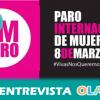 Colectivos de mujeres llaman a participar y reivindicar igualdad real el 8 de Marzo y señalan la importancia de apoyar el paro internacional de mujeres para ese día