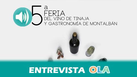 Montalbán ultima los preparativos de la V 'Feria del Vino de Tinaja y Gastronomía' con la que se pondrá en valor su rica y variada cocina
