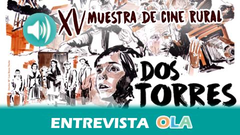 Dos Torres inaugura hoy la XV Muestra de Cine Rural, una iniciativa con la que se estudia y da a conocer la presencia del mundo rural en el séptimo arte