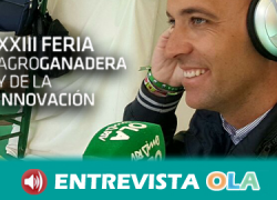 """""""La Feria Agroganadera y de la Innovación es un importante valor económico para el sector y para toda la localidad"""", Jesús Condán – Ayto. Los Palacios (Sevilla)"""