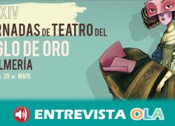Almería acoge las XXXIV Jornadas de Teatro del Siglo del Oro, una iniciativa cultural que pone en valor este periodo de florecimiento de la cultura en España