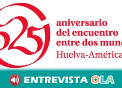 """Los """"Cuadernos de Iberoamérica"""" muestran las históricas relaciones entre Huelva y el otro lado del Atlántico en el 525 aniversario del Encuentro entre Dos Mundos"""