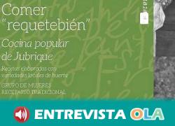 El libro 'Comer requetebién, cocina popular de Jubrique' pone en valor la cocina tradicional de la Serranía de Ronda y los productos locales