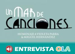 El XVII Festival de Canción de Autor 'Un Mar de Canciones' homenajea a Violeta Parra y Miguel Hernández