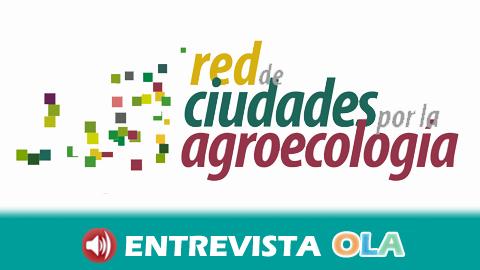 Nace la Red Estatal de Ciudades por Agroecología para fomentar un modelo más justo social y medioambientalmente