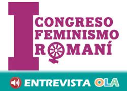 25N – El feminismo romaní ha existido siempre por necesidad y ante la escasa presencia de las mujeres gitanas en las políticas públicas
