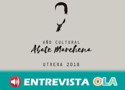 Utrera dedica un año de actividades culturales a la figura del intelectual 'Abate Marchena' en conmemoración del 250 aniversario de su nacimiento