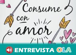 La campaña 'Consume con amor' de la cooperativa IDEAS recuerda la importancia de comprar en el comercio justo para respetar los derechos laborales y ambientales