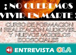 """""""El proyecto '¡No queremos vivir en Marte!' pretende implicar a la ciudadanía en el cambio de modelo económico, social y ambiental necesario"""", Guillermo Buteau, coord. Proyectos EMA-RTV"""