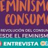 El modelo de consumo debe de cambiar y recoger el principio feminista de poner la vida y los cuidados en el centro