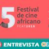 El Festival de Cine Africano de Tarifa pretende contar África desde dentro y fomentar la comprensión entre pueblos y culturas