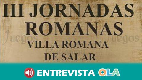Las III Jornadas Romanas de Salar se celebran con el objetivo de dar a conocer la vida de los ciudadanos y ciudadanas del Imperio