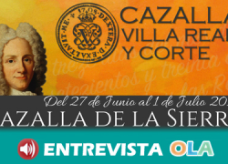 Cazalla de la Sierra regresa en el tiempo este fin de semana con la Feria 'Cazalla, Villa Real y Corte' que recuerda el paso de Felipe V por el municipio