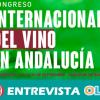 Un congreso pone en valor la importancia social y económica del vino en Andalucía y recoge como reto mejorar la comercialización
