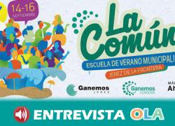 Jerez de la Frontera acoge durante este fin de semana 'La Cómún', un encuentro para compartir experiencias entre entidades municipalistas