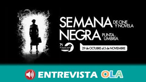 Punta Umbría inaugura su 'Semana Negra' para poner en valor este género cinematográfico