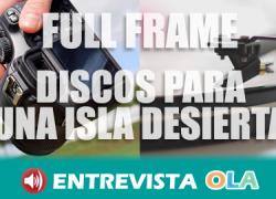 'Discos para una isla desierta y 'Full Frame'', nuevos programas en la Onda Local de Andalucía