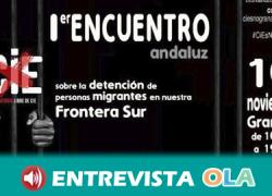 Este sábado se celebra el primer Encuentro Andaluz CIEs NO para denunciar la detención y retención de personas extranjeras