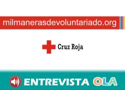 Cruz Roja pone en marcha la campaña 'Mil Maneras de Voluntariado' para que ayudar a quienes más lo necesitan sea cada vez más sencillo