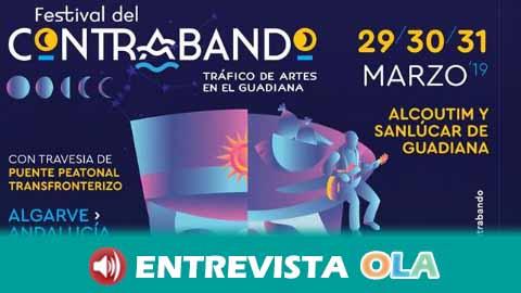 El Festival del Contrabando es el evento cultural hispano-luso que pone en valor la relación entre ambas orillas