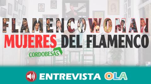 """""""Flamenco Woman. Mujeres, cordobesas, del flamenco"""" nace de la necesidad de cubrir el espacio que las mujeres se merecen en el flamenco"""
