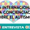 El diagnóstico precoz, la investigación, la senbilización social y la autonomía personal son los retos en materia de autismo