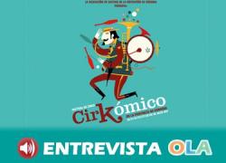 El Festival Cirkómico regresa a la provincia de Córdoba para reivindicar el arte circense
