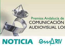 La Junta de Andalucía convoca la VI edición de los premios de comunicación audiovisual local