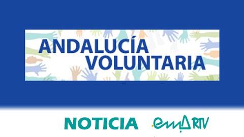 """La Onda Local de Andalucía retoma la emisión del espacio radiofónico """"Andalucía Voluntaria"""" para promover el voluntariado y visibilizar las buenas prácticas del movimiento asociativo andaluz"""
